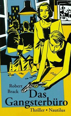 Robert Brack: Das Gangsterbüro - Krimi-Couch.de