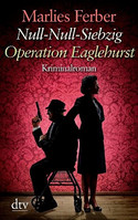 Null-Null-Siebzig. Operation Eaglehurst